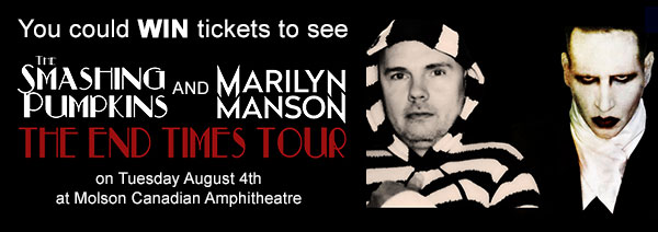 You could WIN tickets to see The Smashing Pumpkins and Marilyn Manson on August 4th at Molson Canadian Amphitheatre