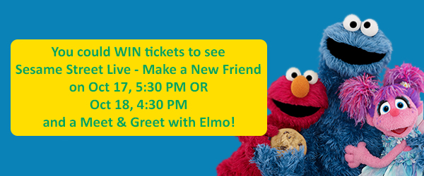 You could WIN 1 of 5 prize packages containing tickets to see Sesame Street Live - Make a new friend, Saturday Oct. 17, 5:30 PM OR Sunday Oct. 18, 4:30 PM performance and a Meet & Greet photo opportunity with two Sesame Street Live friends including Elmo!