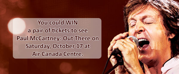 You could WIN tickets to see Paul McCartney: Out There on Saturday, October 17